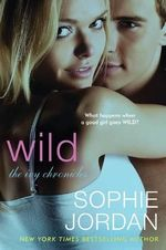 Wild the Ivy Chronicles - Sophie Jordan