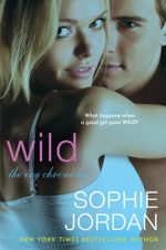 Wild : The Ivy Chronicles - Sophie Jordan