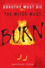 The Witch Must Burn : A Prequel Novella - Danielle Paige