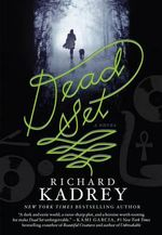Dead Set - Richard Kadrey