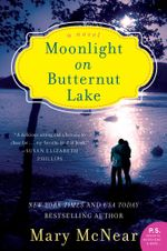 Moonlight on Butternut Lake : A Novel - Mary McNear