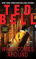 What Comes Around : An Alex Hawke Novella - Ted Bell