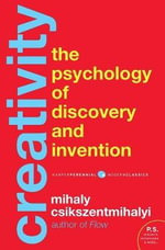 Creativity : The Psychology of Discovery and Invention - Dr Mihaly Csikszentmihalyi