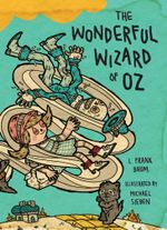 The Wonderful Wizard of Oz : Illustrations by Michael Sieben - Michael Sieben