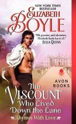 The Viscount Who Lived Down the Lane : Rhymes with Love - Elizabeth Boyle