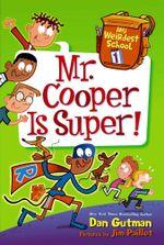 My Weirdest School #1 : Mr. Cooper Is Super! - Dan Gutman