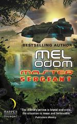 Master Sergeant : The Makaum War : Book 1 - Mel Odom