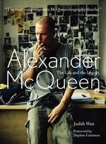 Alexander McQueen : The Life and Legacy - Judith Watt