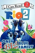 Rio 2 : One Big Blue Family - Catherine Hapka