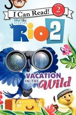 Rio 2 : Vacation in the Wild - Catherine Hapka