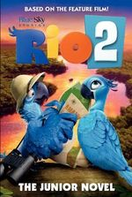 Rio 2 : The Junior Novel - Christa Roberts