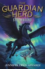 The Guardian Herd : Stormbound - Jennifer Lynn Alvarez