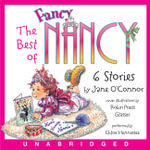 The Best of Fancy Nancy : The Best of Fancy Nancy CD - Jane O'Connor