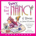 The Best of Fancy Nancy : The Best of Fancy Nancy CD - Jane O'Connor