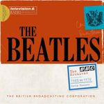 The Beatles: The BBC Archives : 1962-1970 - Kevin Howlett