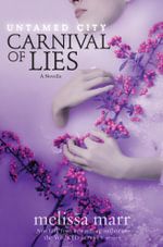 Untamed City : Carnival of Lies - Melissa Marr