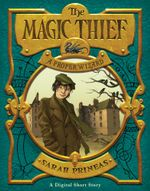 The Magic Thief : A Proper Wizard - Sarah Prineas