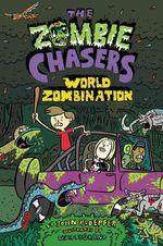 The Zombie Chasers #7 : World Zombination - John Kloepfer