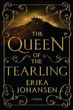 The Queen of the Tearling, Volume 1 : Queen of the Tearling - Erika Johansen