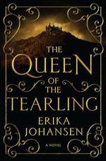 The Queen of the Tearling, Volume 1 - Erika Johansen