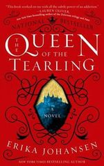 The Queen of the Tearling : Queen of the Tearling - Erika Johansen