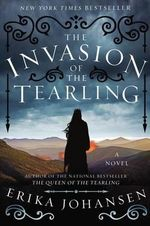 The Invasion of the Tearling : Queen of the Tearling - Erika Johansen