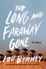 The Long and Faraway Gone : A Novel - Lou Berney