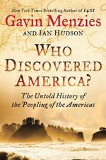Who Discovered America? : The Untold History of the Peopling of the Americas - Gavin Menzies