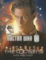Doctor Who : The Doctor's Lives and Times - James Goss