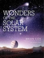 Wonders of the Solar System - Brian Cox