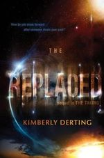 The Replaced : Taking - Kimberly Derting