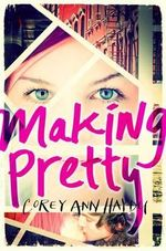 Making Pretty - Corey Ann Haydu