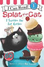 Splat the Cat : I Scream for Ice Cream - Rob Scotton