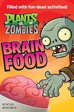 Plants vs. Zombies : Brain Food - Brandon T Snider