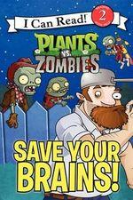 Plants vs. Zombies : Save Your Brains! - Catherine Hapka