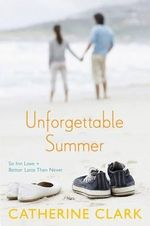 Unforgettable Summer : So Inn Love and Better Latte Than Never - Catherine Clark