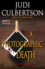 A Photographic Death : A Delhi Laine Mystery - Judi Culbertson