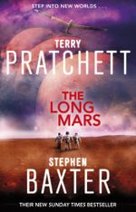 The Long Mars : Long Earth Series : Book 3 - Terry Pratchett