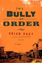 The Bully of Order - Brian Hart