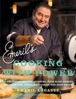 Emeril's Cooking with Power : Emeril's - Emeril Lagasse