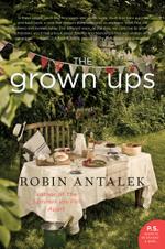 The Grown Ups : A Novel - Robin Antalek