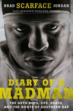 Diary of a Madman : The Geto Boys, Life, Death, and the Roots of Southern Rap - Brad