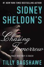 Sidney Sheldon's Chasing Tomorrow - Sidney Sheldon