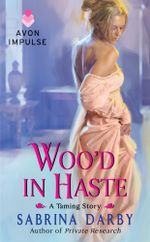 Woo'd in Haste : The Taming Series - Sabrina Darby