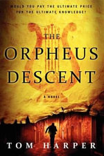 The Orpheus Descent - Tom Harper