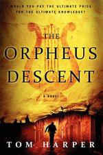 The Orpheus Descent - Tom Harper