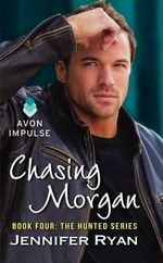 Chasing Morgan : Book Four: The Hunted Series - Jennifer Ryan