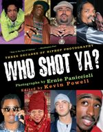 Who Shot Ya? : Three Decades of HipHop Photography - Ernie Paniccioli