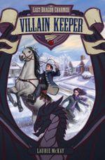 The Last Dragon Charmer #1 : Villain Keeper - Laurie McKay