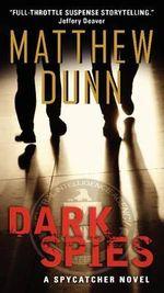 Dark Spies : Spycatcher - Matthew Dunn